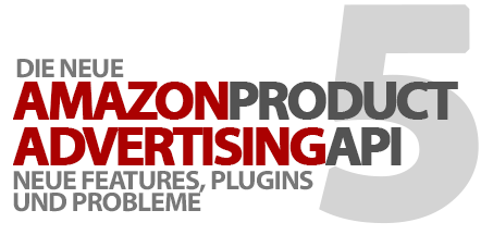 Die neue Amazon Product Advertising API 5 - Neue Features, Plugins und Probleme