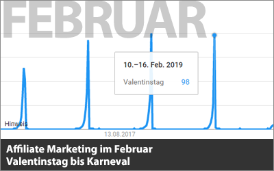 Affiliate Marketing im Februar - Valentinstag bis Karneval