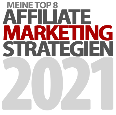 Top 8 Affiliate Marketing Strategien 2021